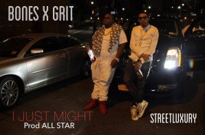 Bones x Grit – I Just Might (Video)