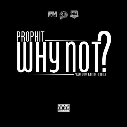 profitxwhynot Prophit - Why Not?