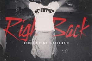 Quicktrip – Right Back (Prod. by Izze The Producer)
