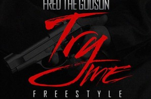 Fred The Godson – Try Me (Freestyle)