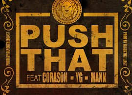 Cora$on The Great – Push That FT. YG & Mann (Official Single) (Produced by BlackTheBeast)