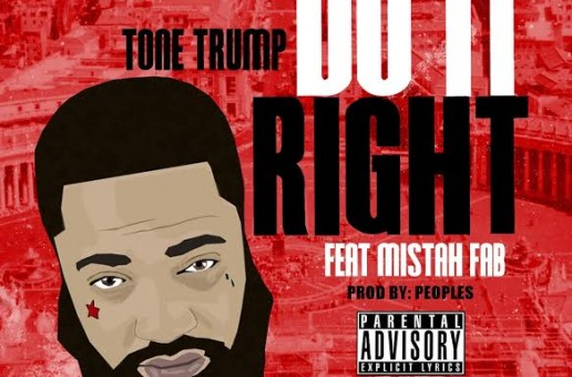 Tone Trump – Do It Right Ft. Mistah Fab