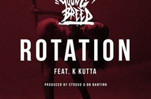 Young Breed x K Kutta – Rotation (Prod. by Stroud)