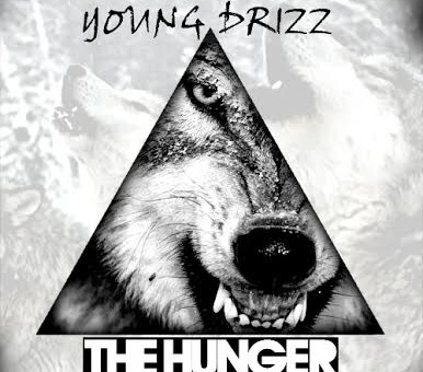 Drizz – The Hunger (Freestyle)