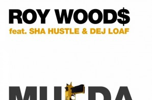 Roy Wood$ – Murda Ft. DeJ Loaf & Sha Hustle