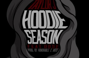 Taylor J x Dose – Hoodie Season (Prod. by Honorable C Note)