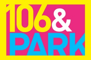 BET To Air Last 106 & Park Episode In December