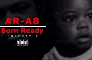 AR-AB – Born Ready Freestyle (Video)