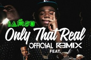 IAMSU! – Only That Real Ft. Yo Gotti & French Montana (Remix)