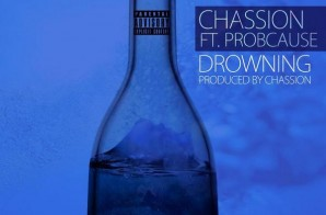 Chassion – Drowning Ft. ProbCause