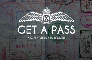 X.O. – Get A Pass Ft. Kidd Upstairs