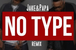 Jake&Papa – No Type (Remix)