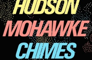 Hudson Mohawke – Chimes (Remix) FT. Pusha T, Future, French Montana, & Travi$ Scott