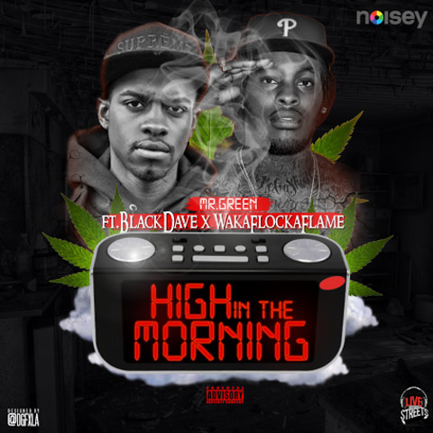 Mr_Green_High_In_The_Morning-1 Mr. Green - High In The Morning Ft. Black Dave & Waka Flocka
