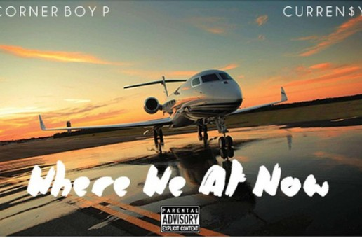 Corner Boy P – Where We At Now FT. Curren$y (Video)