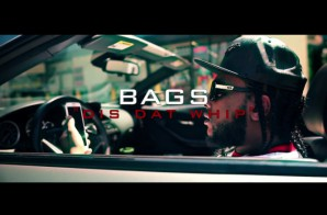 Bags – Dis Dat Whip (Video) (Shot by. Director AMartin)