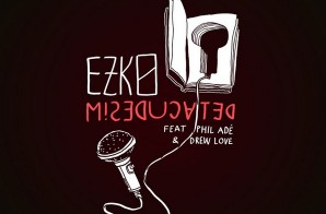 Ezko – Miseducated Ft. Phil Adé & Drew Love
