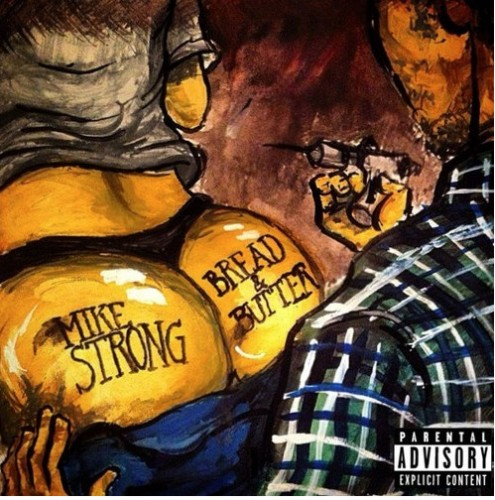 Screen-Shot-2014-11-22-at-5.49.07-PM-1-495x500 Mike Strong - Bread & Butter (Mixtape)