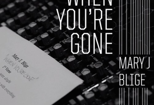 Mary J. Blige – When You're Gone