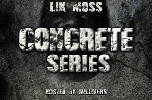 Lik Moss – Concrete Series Vol. 1 (Mixtape)