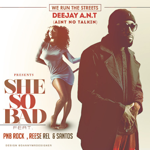 artworks-000096764960-orn7ud-t500x500 Deejay A.n.t. - She So Bad Ft. PnB Rock, Santos & Reese Rel