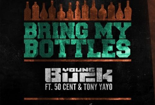 Young Buck – Bring My Bottles Ft. 50 Cent & Tony Yayo