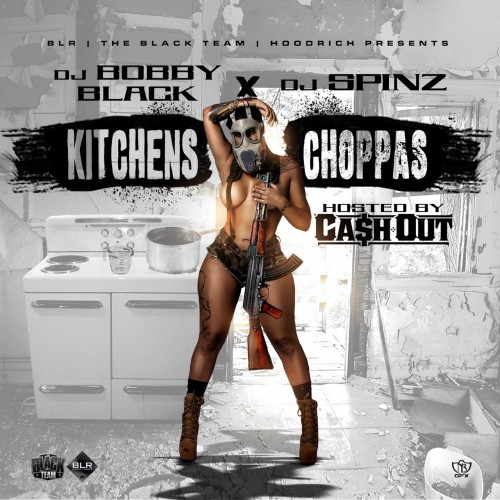 cover-11 Cash Out - Kitchens & Choppas (Mixtape) (Hosted by DJ Spinz & DJ Bobby Black)