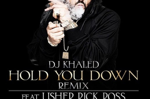 DJ Khaled – Hold You Down (Remix) Ft. Usher, Rick Ross, Fabolous & Ace Hood