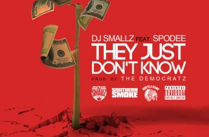 DJ Smallz x Spodee – They Just Don't Know (Prod. by The Democratz)