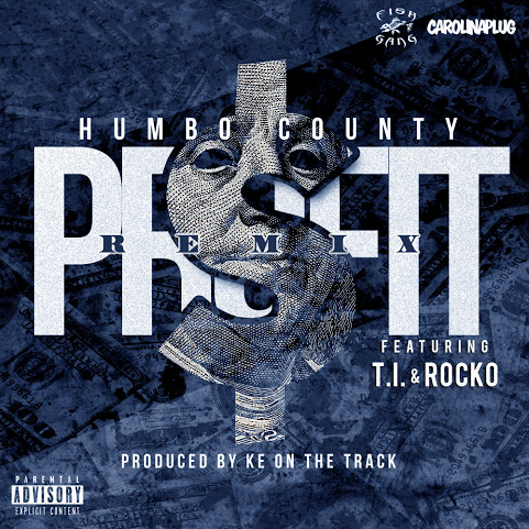 humbo-county-1 Humbo County - Profit Ft. T.I. & Rocko (Remix) (Prod. By KE On The Track)