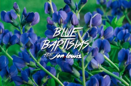 B Steels – Blue Baptisias Ft. Jon Lewis