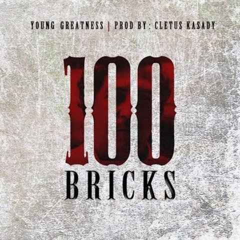 proxy2 Young Greatness - 100 Bricks (Prod. by Cletus Kasady)