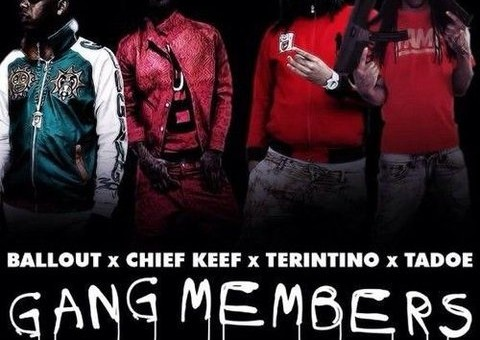Ballout x Tadoe x Terintino x Chief Keef – Gang Members