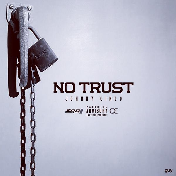johnny-cinco-no-trust-prod-by-deko.jpg