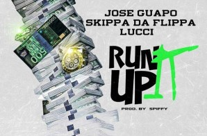Jose Guapo x Skippa Da Flippa x Lucci – Run It Up