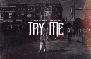 Sonny Minder – Try Me (Remix) Ft. Nasheed (Video)