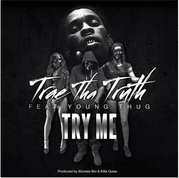 try1-1 Trae Tha Truth - Try Me Ft. Young Thug (Official Video)