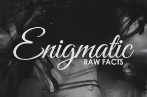 Raw Facts – Enigmatic