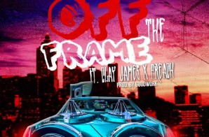 Messiah Da Rapper x Clay James x Preach – Off The Frame