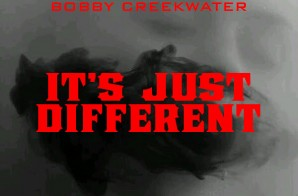 Bobby Creekwater – It's Just Different