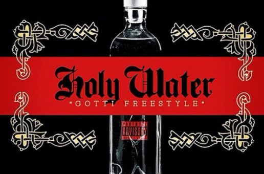 Celebrity x Mike Larry – Holy Water (Gotti Freestyle)