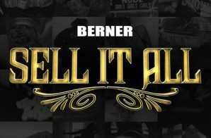 Berner – Sell It All (Freestyle)