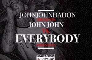 John John Da Don vs. EVERYBODY (Freestyle)