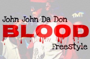 John John Da Don – Blood (Freestyle)
