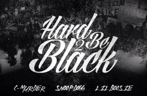 C-Murder Ft. Lil Boosie & Snoop Dogg – Hard 2 Be Black