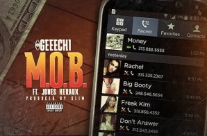 Geech – M.O.B. Ft. Jones Heraux