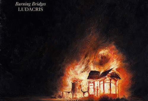 Ludacris – Burning Bridges EP (Album Stream)