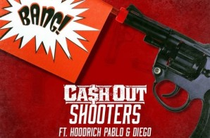 Ca$h Out – Shooters Ft. Hoodrich Pablo Juan & Diego