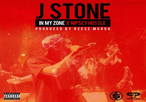 J. Stone – In My Zone feat. Nipsey Hussle (Prod. By Reese Murda)