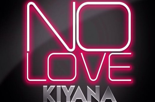Kiyana – No Love Ft. Diamond